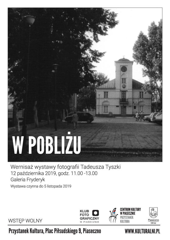 """Wernisaż wystawy fotografii Tadeusza Tyszki """"W pobliżu"""""""