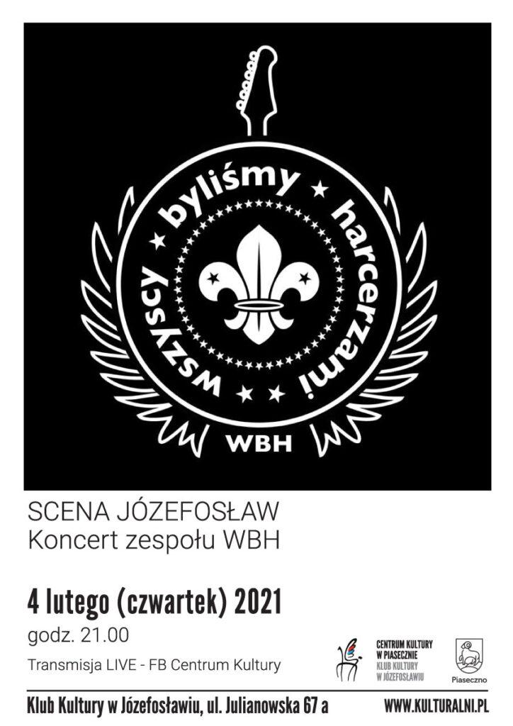 Plakat wydarzenia SCENA JÓZEFOSŁAW Koncert zespołu WBH