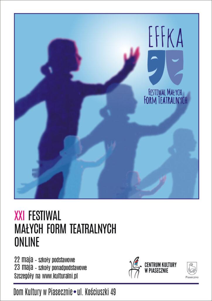 Plakat wydarzenia XXI Festiwal Małych Form Teatralnych Effka
