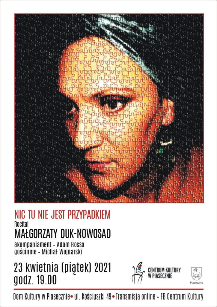 Plakat wydarzenia NIC TU NIEJEST PRZYPADKIEM Recital MAŁGORZATY DUK-NOWOSAD